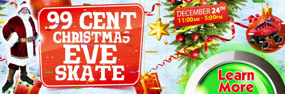 .99 Cent Christmas Eve Skate